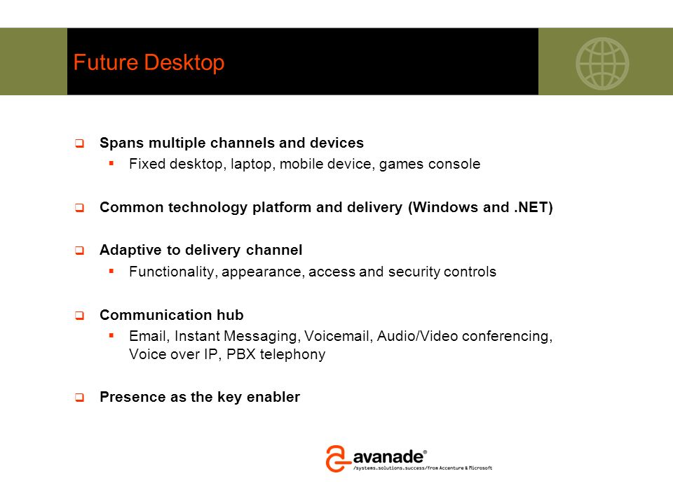 Future Desktop Spans multiple channels and devices