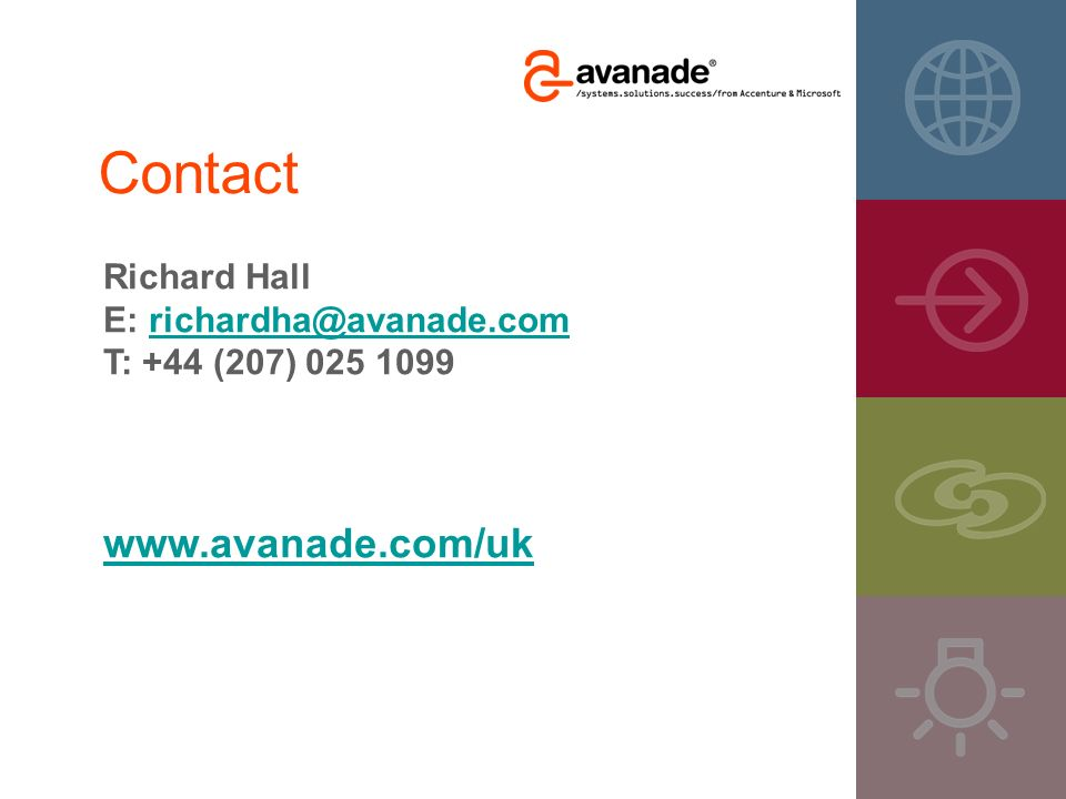 Contact www.avanade.com/uk Richard Hall E: richardha@avanade.com