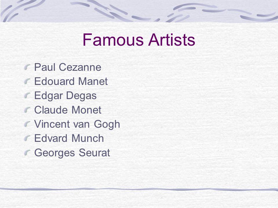 Famous Artists Paul Cezanne Edouard Manet Edgar Degas Claude Monet