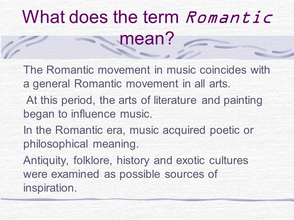 What does the term Romantic mean