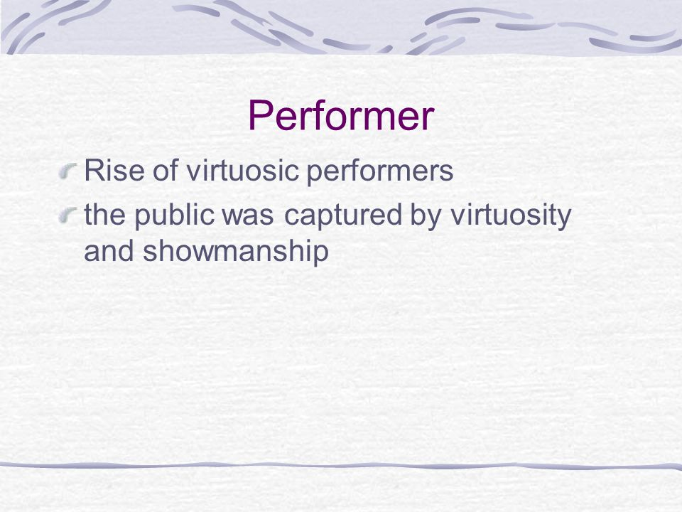 Performer Rise of virtuosic performers