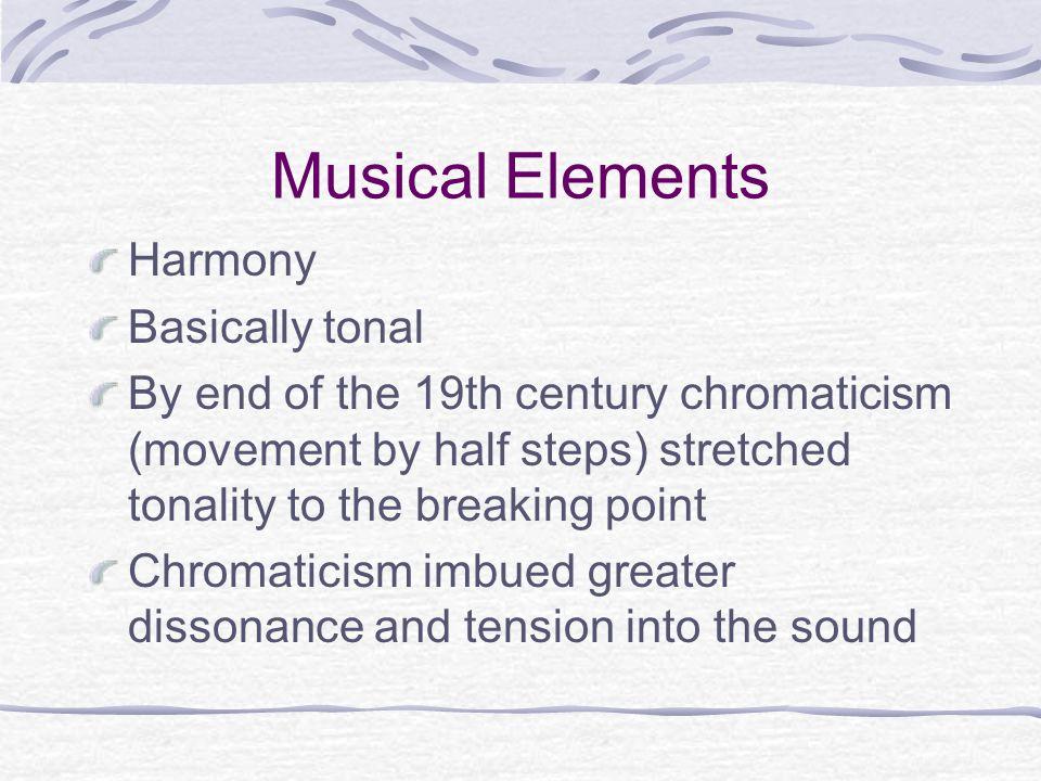 Musical Elements Harmony Basically tonal