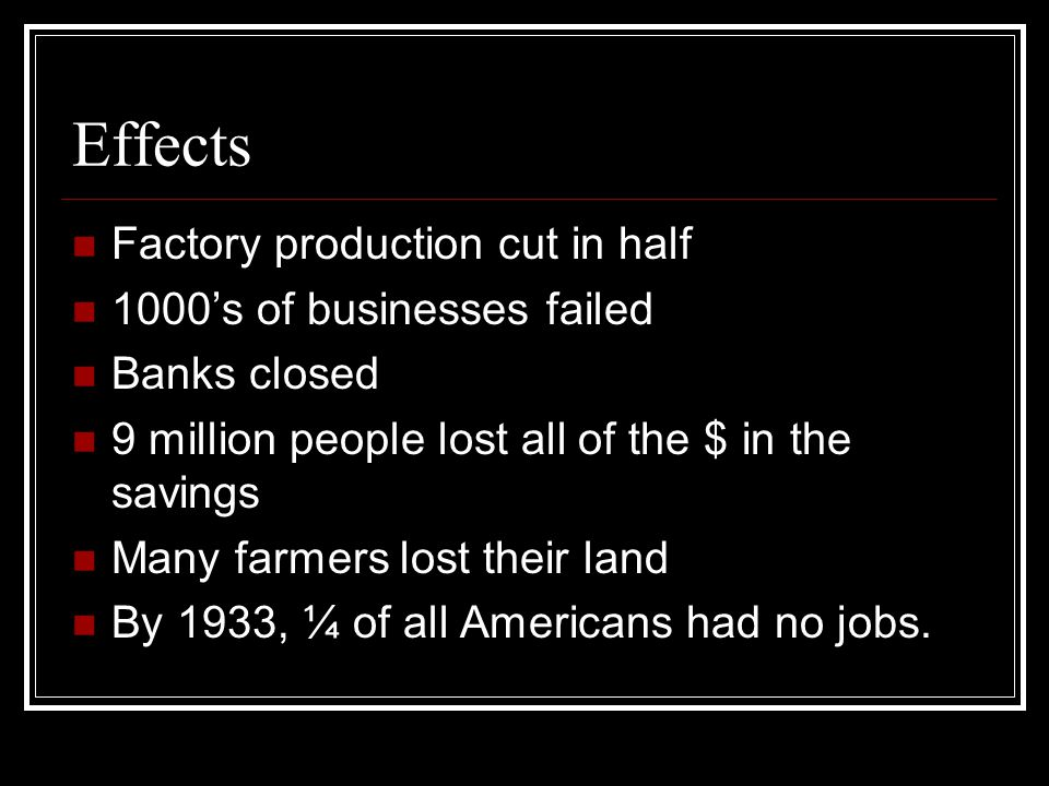 Effects Factory production cut in half 1000's of businesses failed