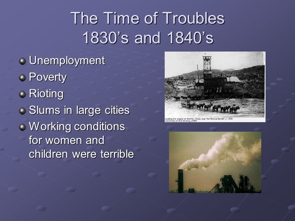 The Time of Troubles 1830's and 1840's