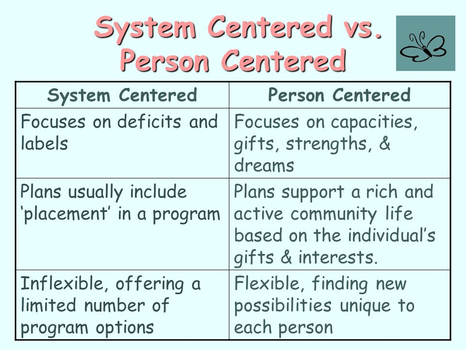 System Centered vs. Person Centered