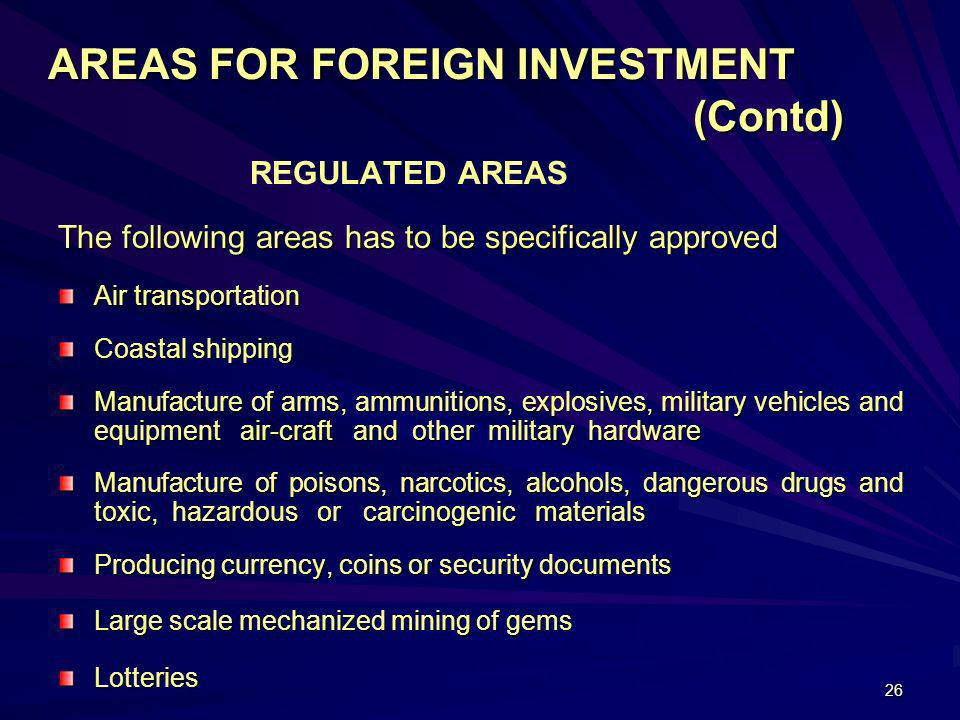 AREAS FOR FOREIGN INVESTMENT (Contd)