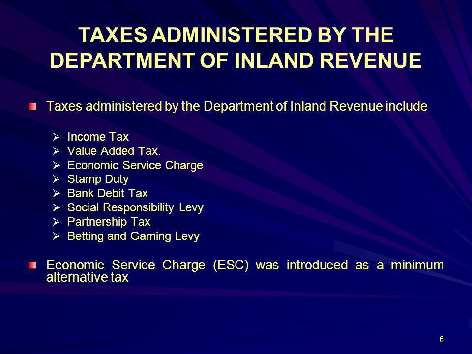TAXES ADMINISTERED BY THE DEPARTMENT OF INLAND REVENUE