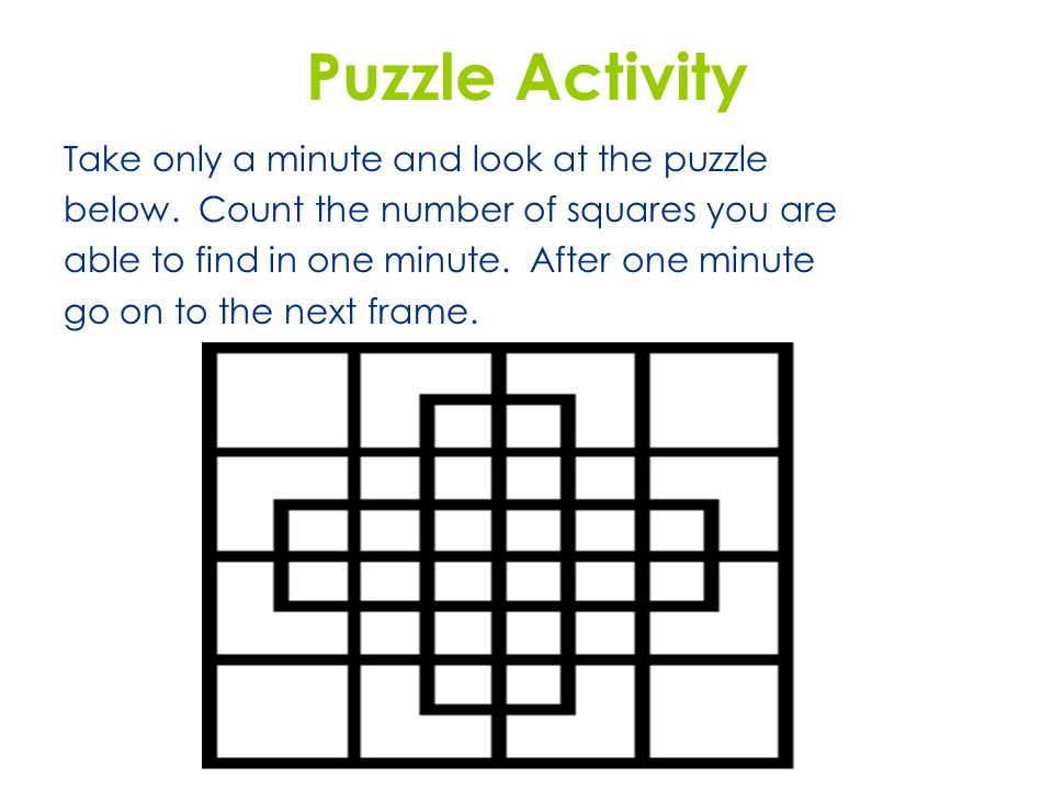 Puzzle Activity Take only a minute and look at the puzzle
