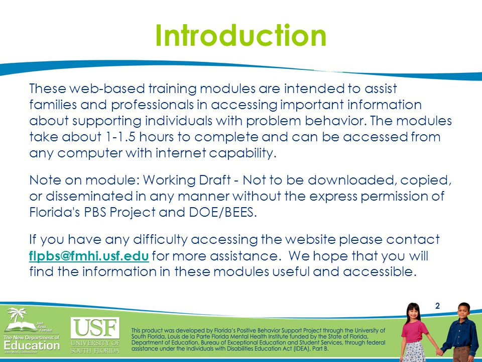 Introduction These web-based training modules are intended to assist