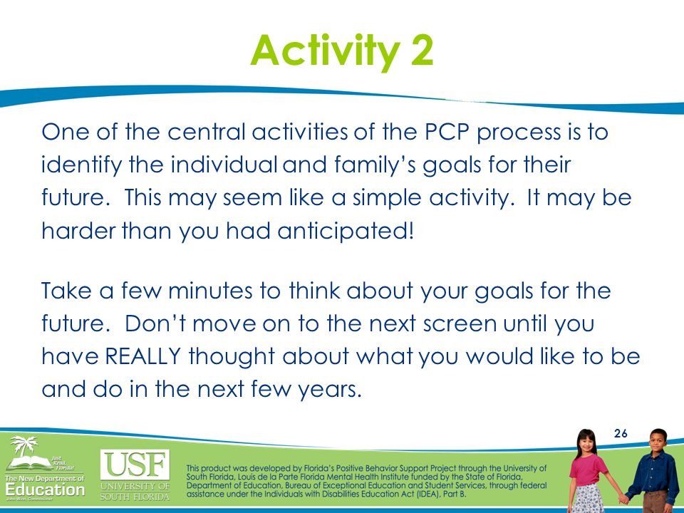 Activity 2 One of the central activities of the PCP process is to