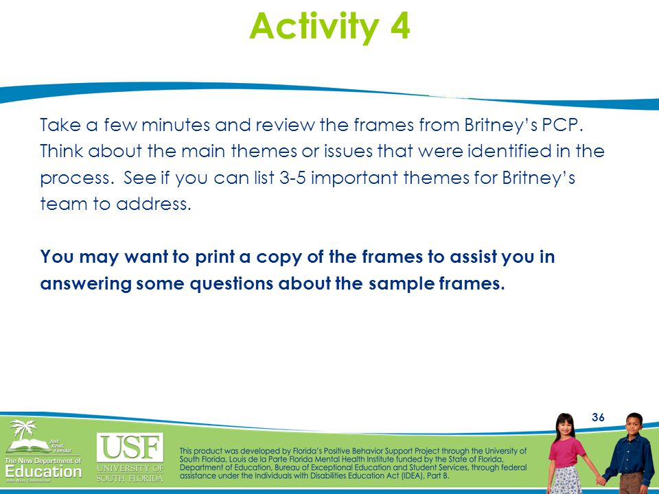 Activity 4 Take a few minutes and review the frames from Britney's PCP. Think about the main themes or issues that were identified in the.