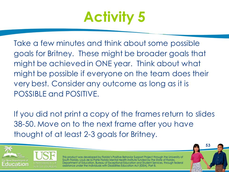 Activity 5 Take a few minutes and think about some possible