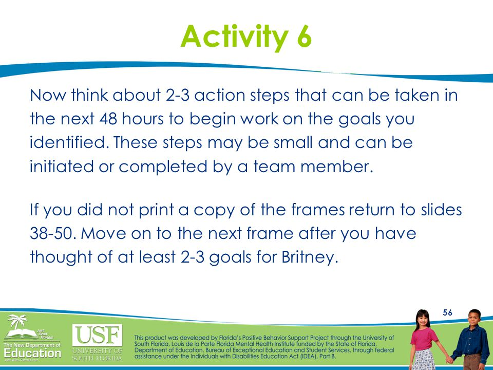 Activity 6 Now think about 2-3 action steps that can be taken in