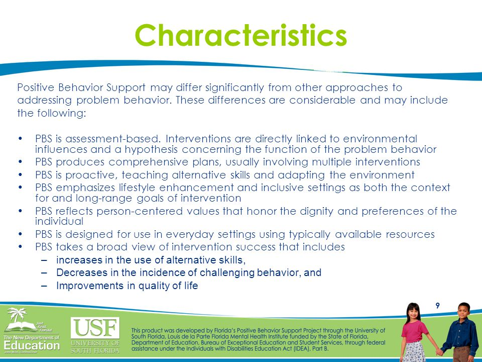 Characteristics Positive Behavior Support may differ significantly from other approaches to.