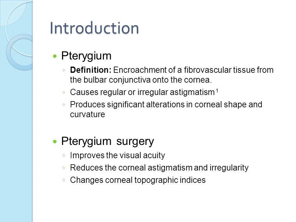Introduction Pterygium Pterygium surgery