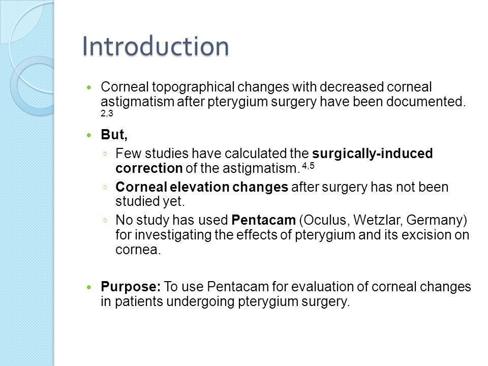 Introduction Corneal topographical changes with decreased corneal astigmatism after pterygium surgery have been documented. 2,3.