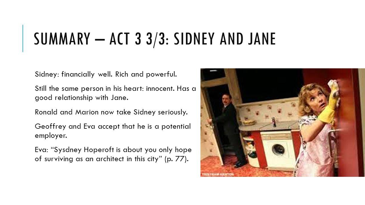 Summary – act 3 3/3: Sidney and jane