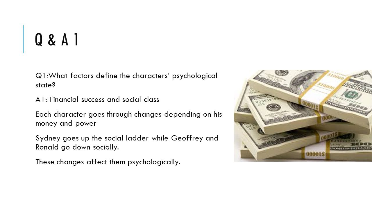 Q & A 1 Q1:What factors define the characters' psychological state