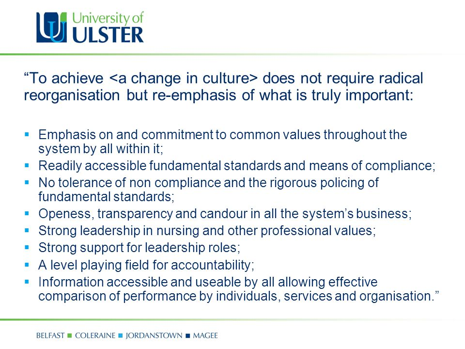 To achieve <a change in culture> does not require radical reorganisation but re-emphasis of what is truly important: