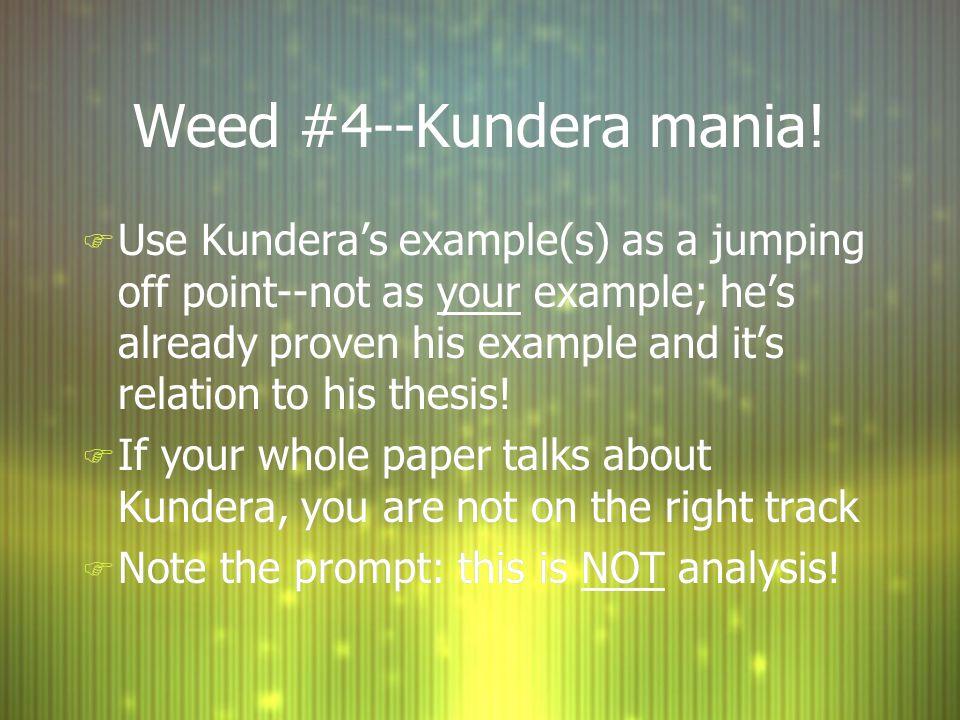 Weed #4--Kundera mania!