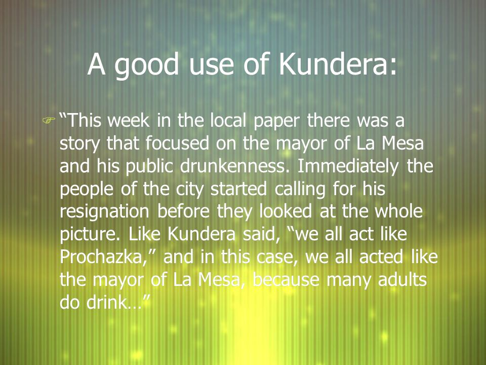 A good use of Kundera: