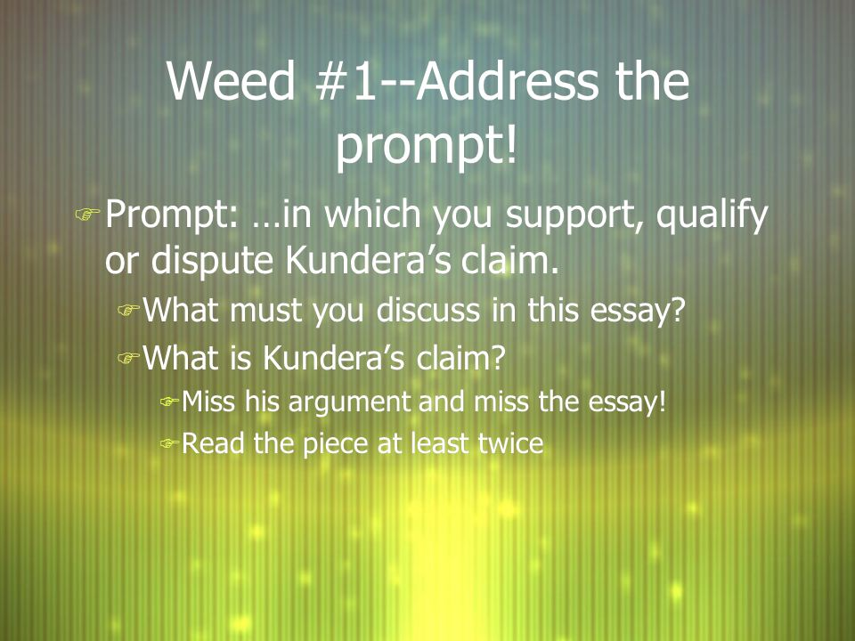 Weed #1--Address the prompt!