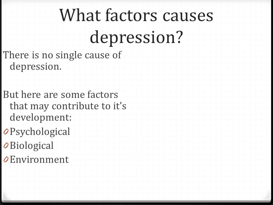 What factors causes depression