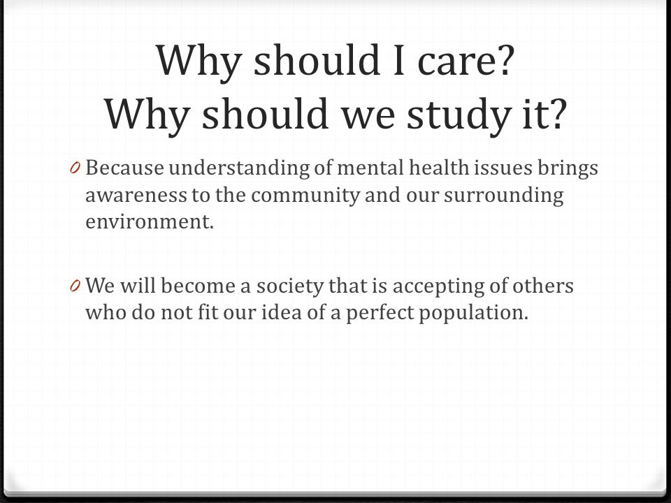 Why should I care Why should we study it