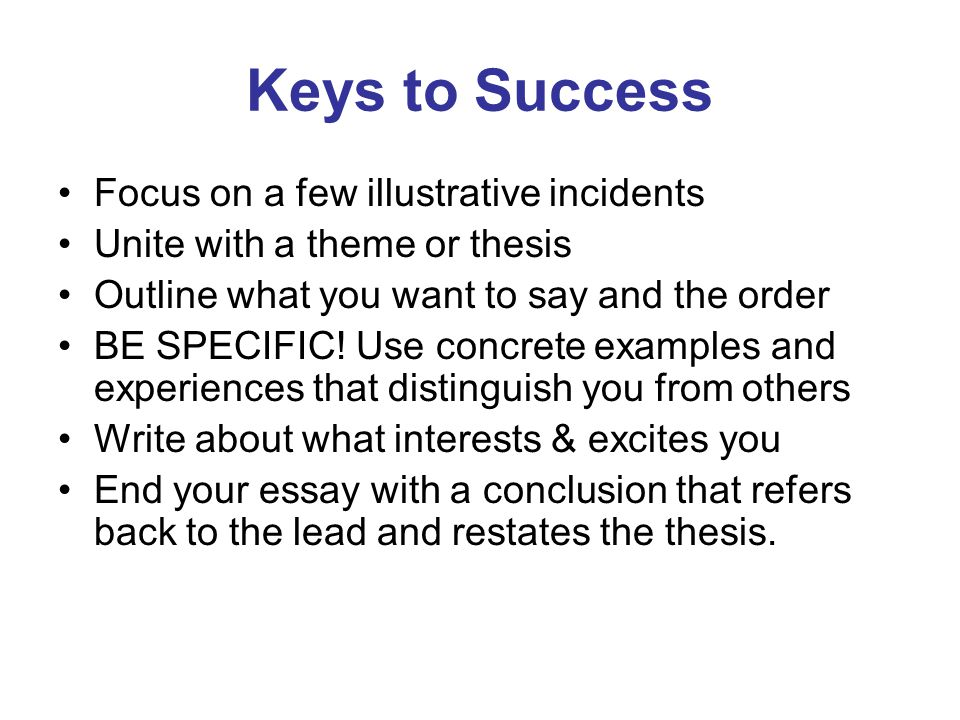 Keys to Success Focus on a few illustrative incidents