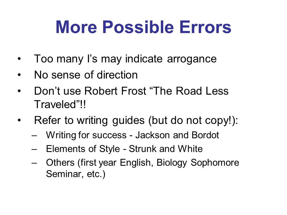 More Possible Errors Too many I's may indicate arrogance