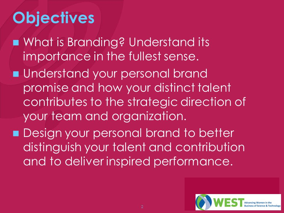 Objectives What is Branding Understand its importance in the fullest sense.