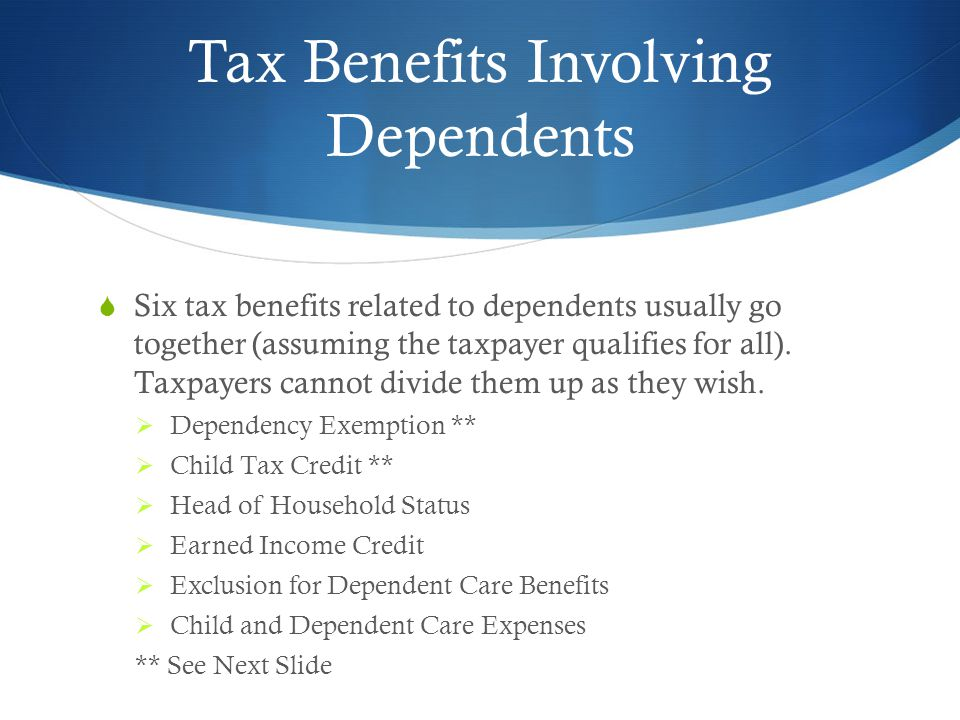 Tax Benefits Involving Dependents