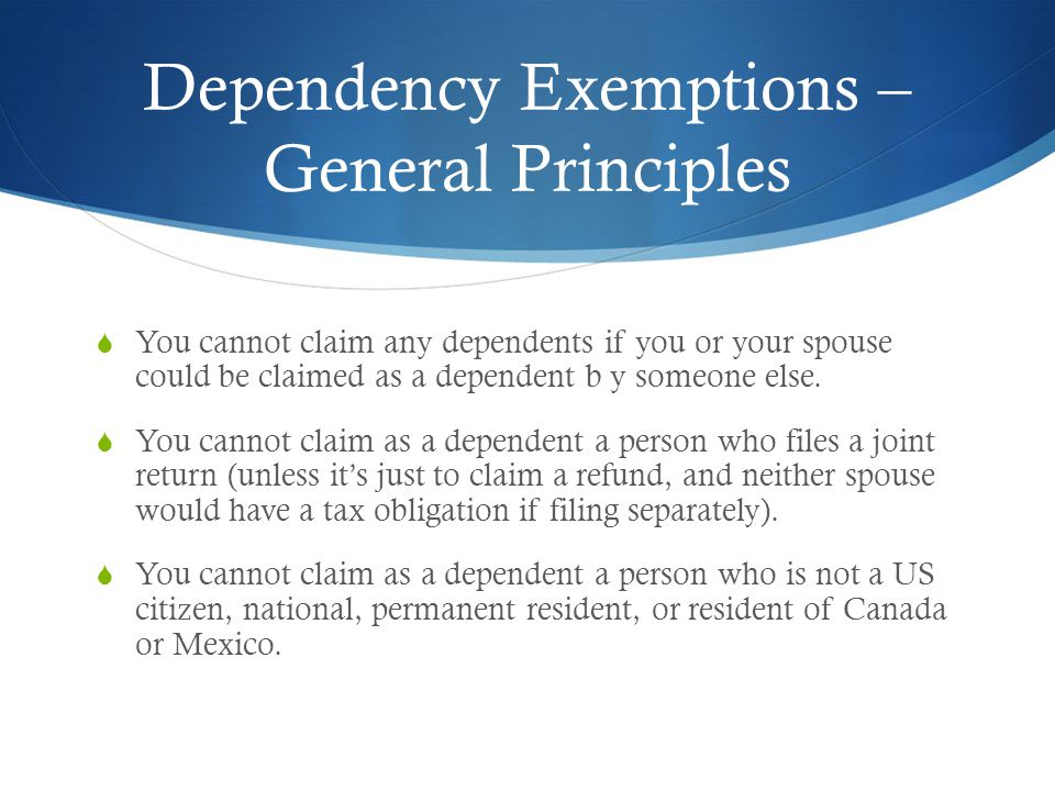Dependency Exemptions – General Principles