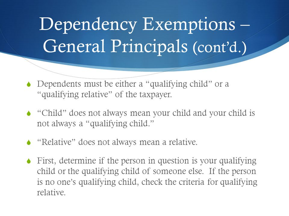 Dependency Exemptions – General Principals (cont'd.)