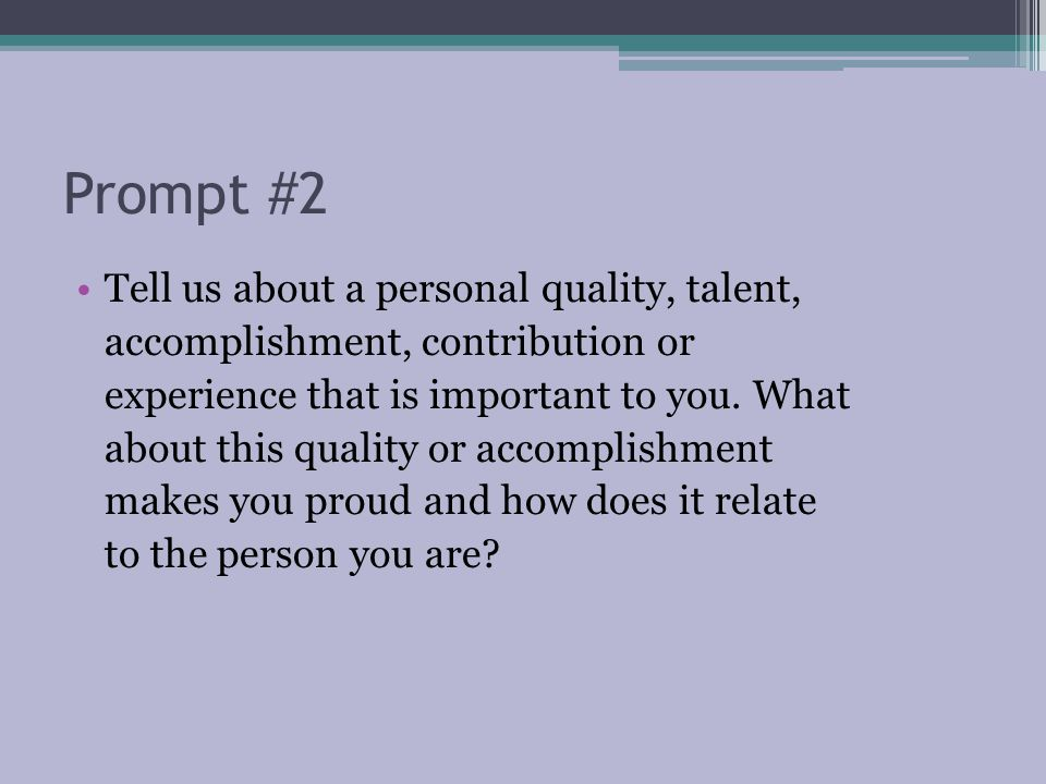 Prompt #2 Tell us about a personal quality, talent,