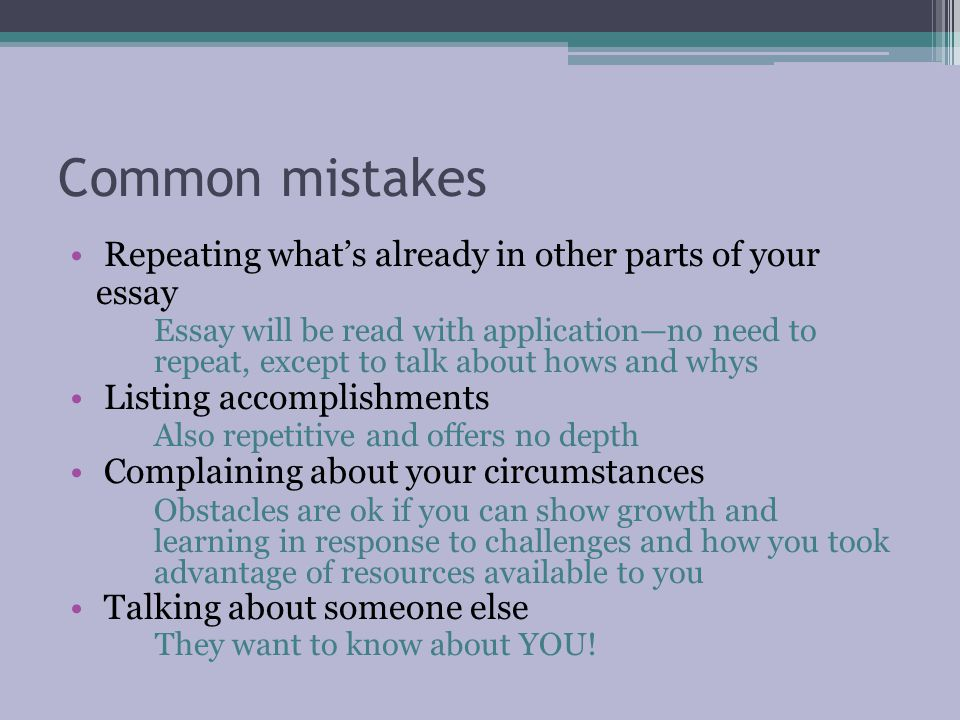 Common mistakes Repeating what's already in other parts of your essay