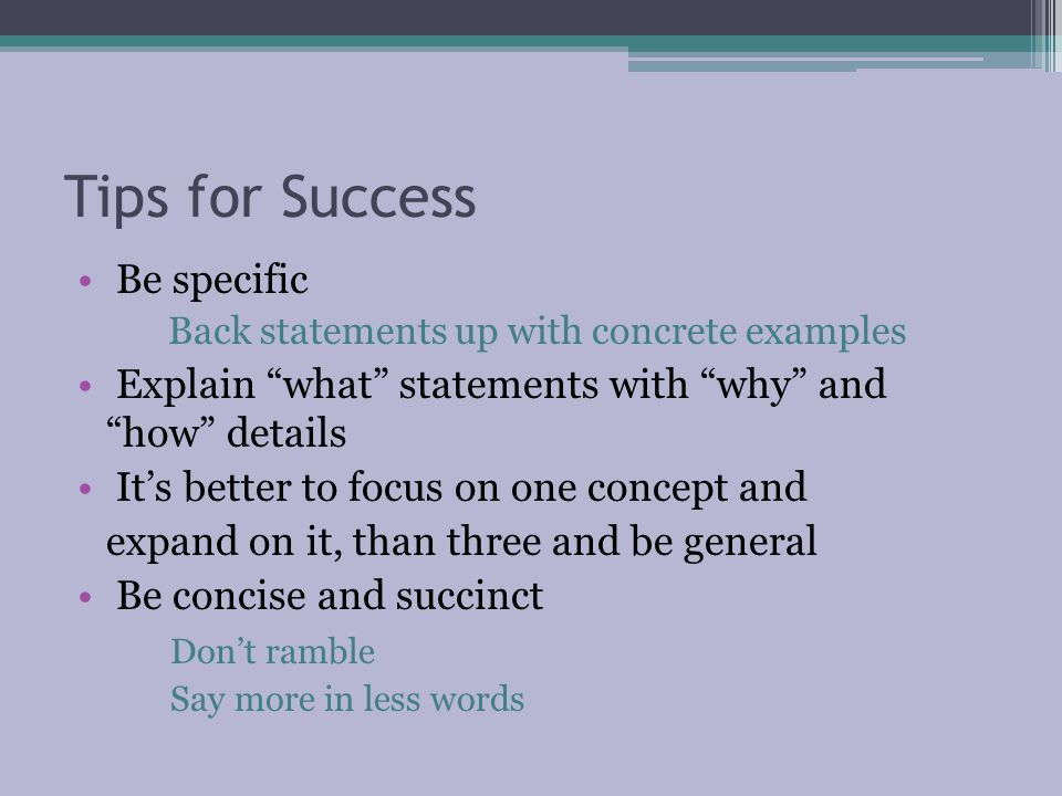 Tips for Success Be specific