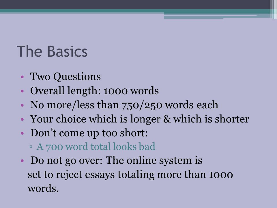 The Basics Two Questions Overall length: 1000 words