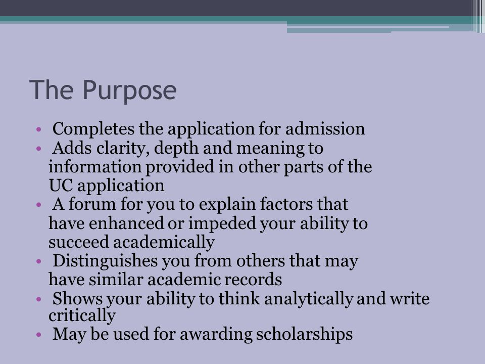 The Purpose Completes the application for admission