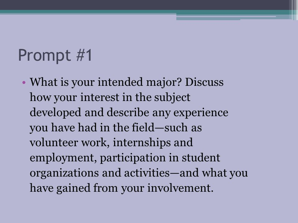Prompt #1 What is your intended major Discuss
