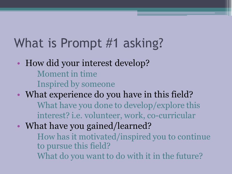 What is Prompt #1 asking How did your interest develop