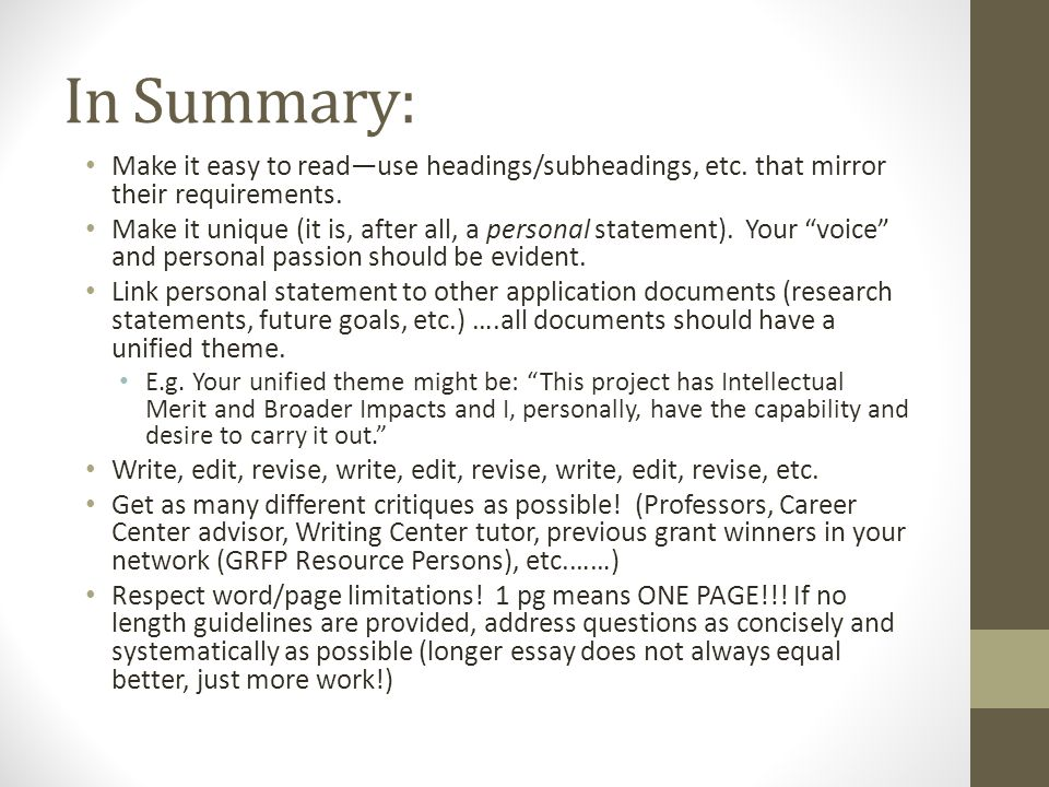 In Summary: Make it easy to read—use headings/subheadings, etc. that mirror their requirements.