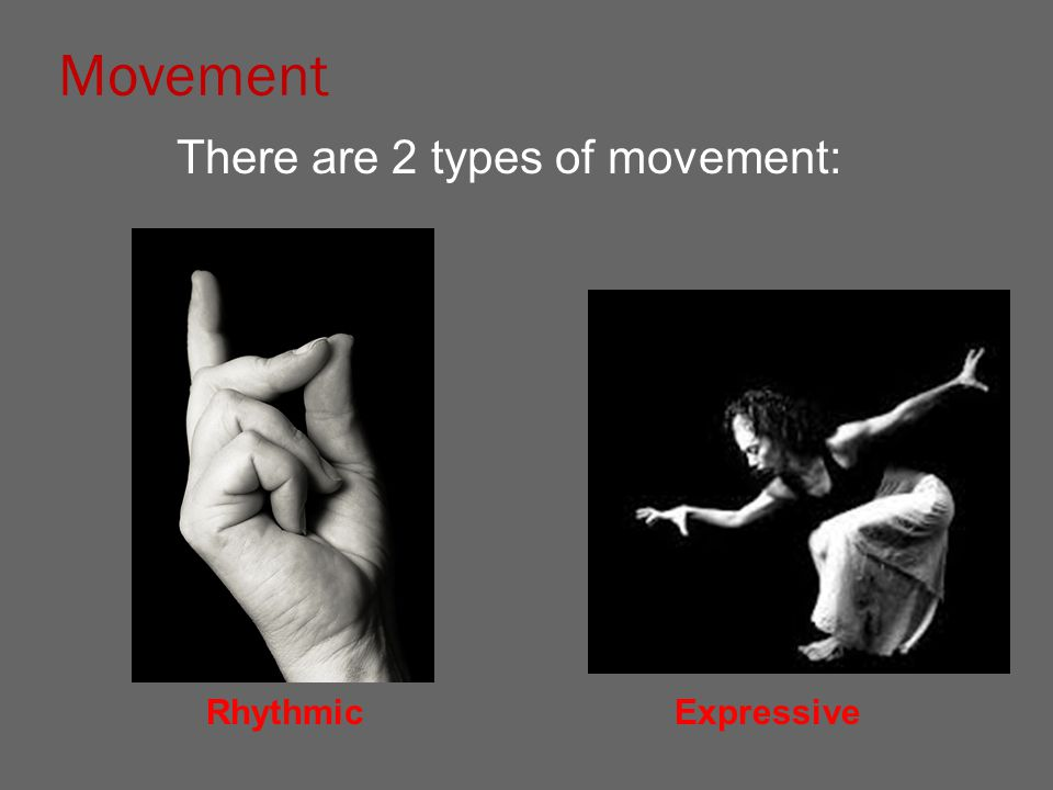 There are 2 types of movement: