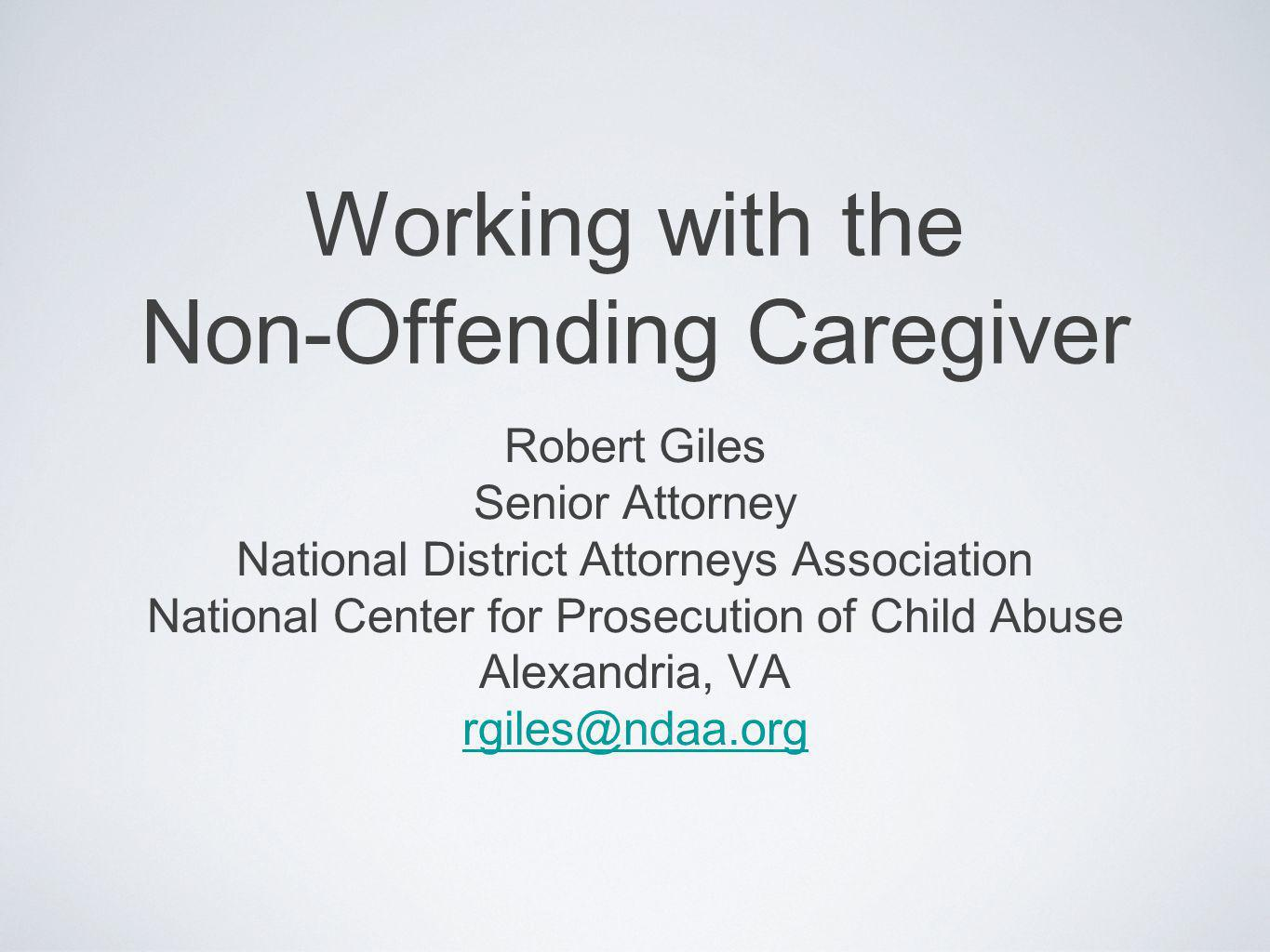 Working with the Non-Offending Caregiver