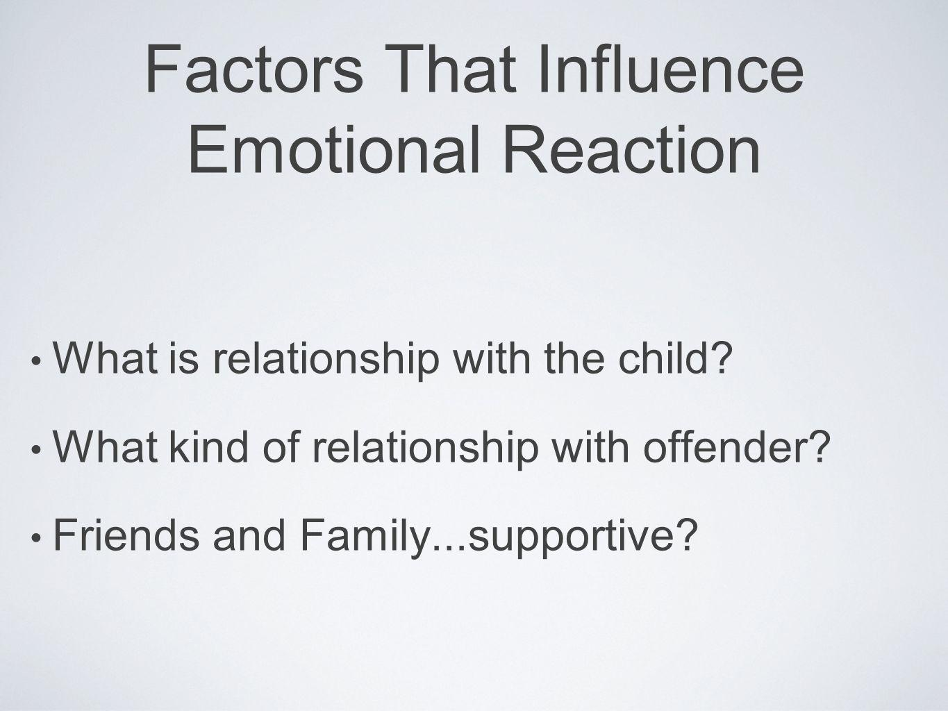 Factors That Influence Emotional Reaction