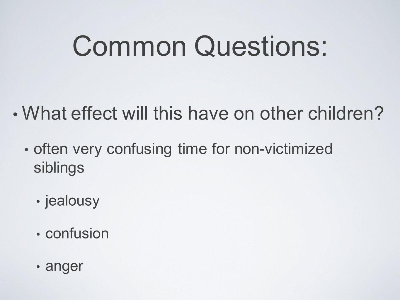 Common Questions: What effect will this have on other children