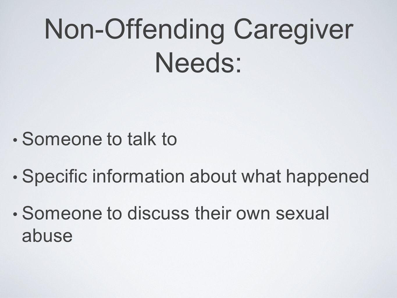 Non-Offending Caregiver Needs: