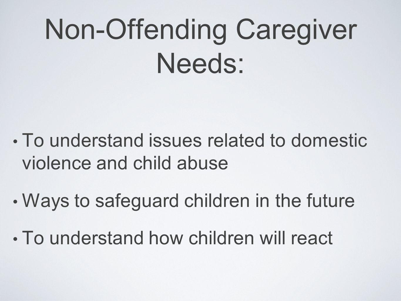 Non-Offending Caregiver Needs: