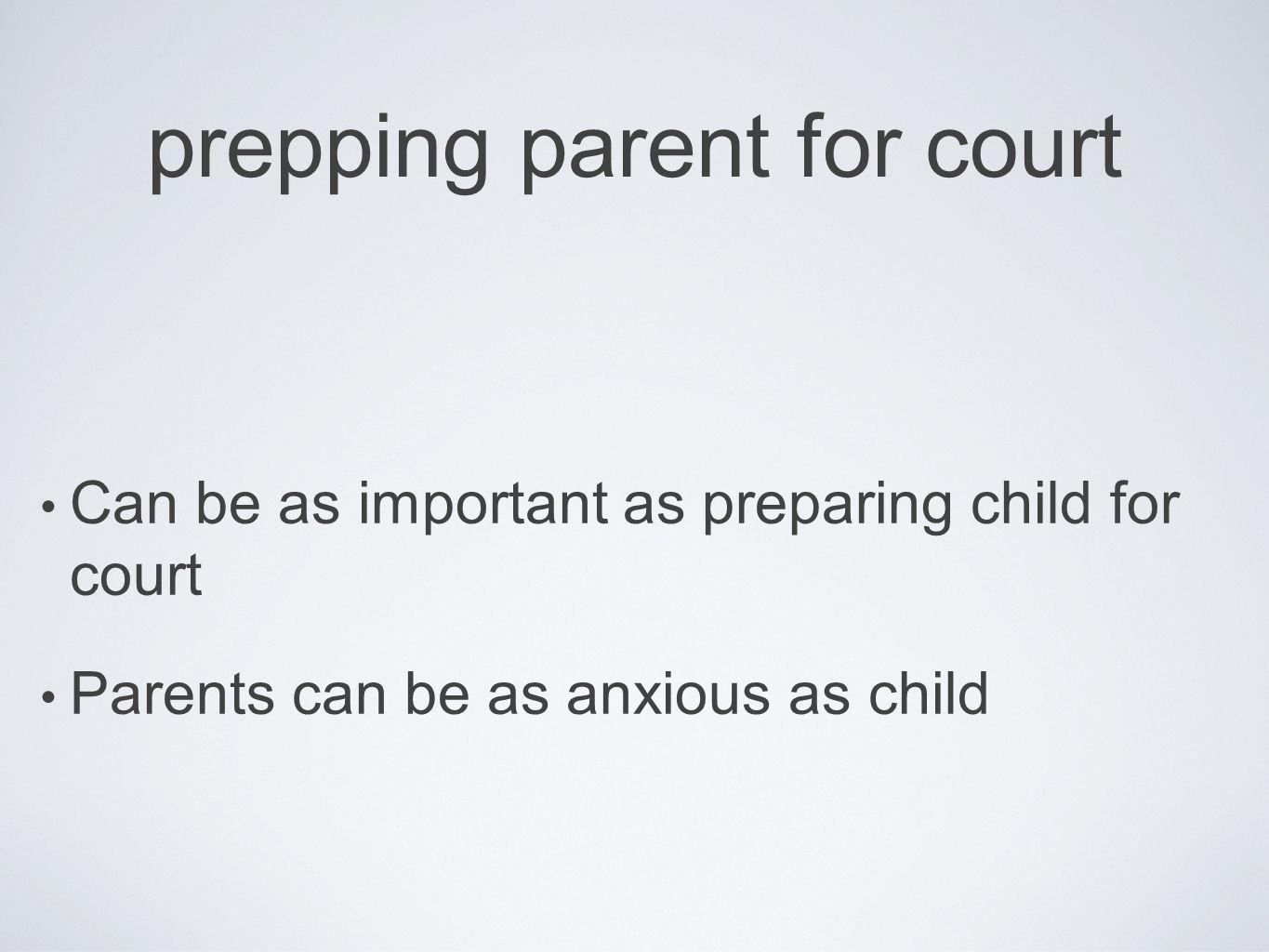 prepping parent for court