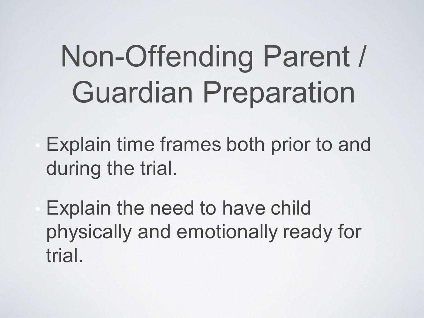 Non-Offending Parent / Guardian Preparation